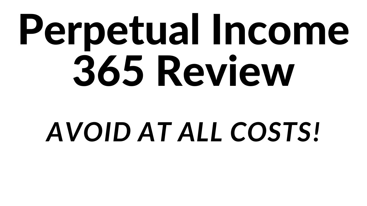Perpetual Income 365- Not another Secret Loophole!